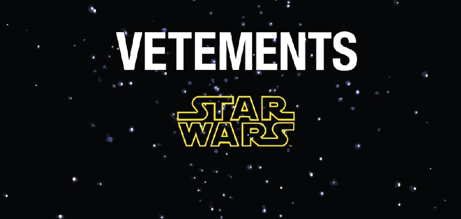 Vetements: may the force be with you